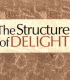 "Chosen Quotes from ""The Structure of Delight"""
